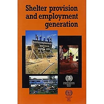 Shelter Provision and Employment Generation