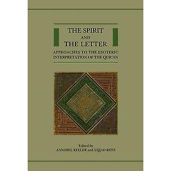The Spirit and the Letter - Approaches to the Esoteric Interpretation