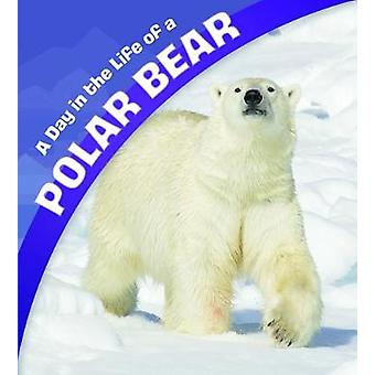 A Day in the Life of a Polar Bear by Sharon Katz Cooper - 97814747586