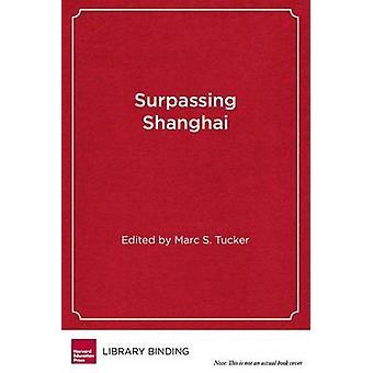 Surpassant Shanghai par Marc S. Tucker - 9781612501048 Livre