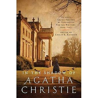 In the Shadow of Agatha Christie - Classic Crime Fiction by Forgotten