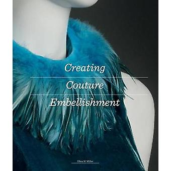 Creating Couture Embellishment by Ellen Miller - 9781780679495 Book
