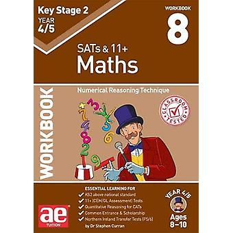 KS2 Maths Year 4/5 Workbook 8 - Numerical Reasoning Technique by Dr St