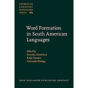 Word Formation in South American Languages by Swintha Danielsen - Kat