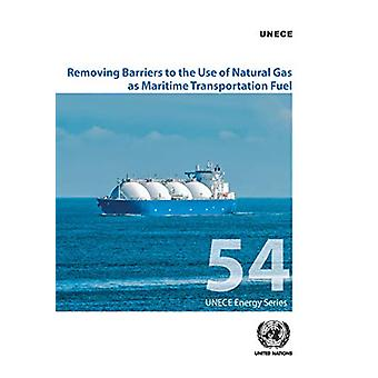 Removing barriers to the use of natural gas as maritime transportatio