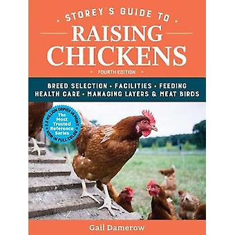 Storey's Guide to Raising Chickens - Breed Selection - Facilities - Fe