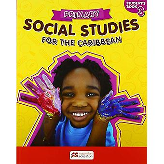 Primary Social Studies for the Caribbean Student's Book 3 by Lucy Car