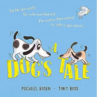 A Dog's Tale - Life Lessons for a Pup by Michael Rosen - 9781407188577