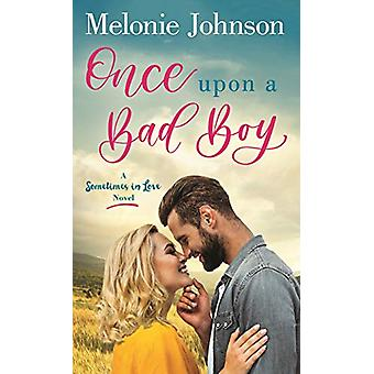 Once Upon a Bad Boy by Melonie Johnson - 9781250193070 Book