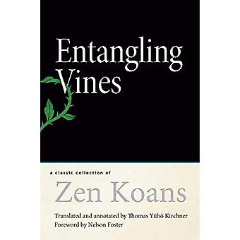 Entangling Vines - A Classic Collection of Zen Koans by Thomas Yuho Ki