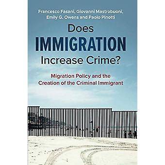 Does Immigration Increase Crime? - Migration Policy and the Creation o