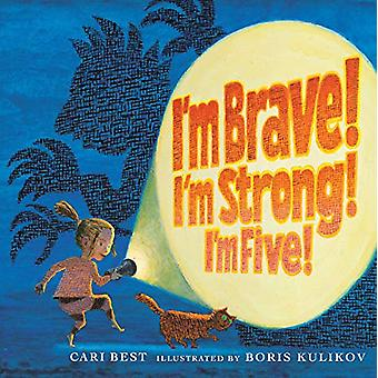 I'm Brave! I'm Strong! I'm Five! by Cari Best - 9780823443628 Book