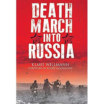 Death March into Russia - The Memoir of Lothar Herrmann by Klaus Willm