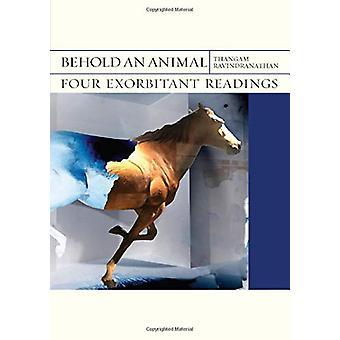 Siehe ein Tier - Vier exorbitante Lesungen von Thangam Ravindranathan