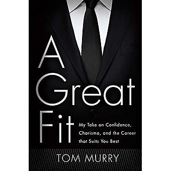 A Great Fit - My Take on Confidence - Charisma - and the Career That S