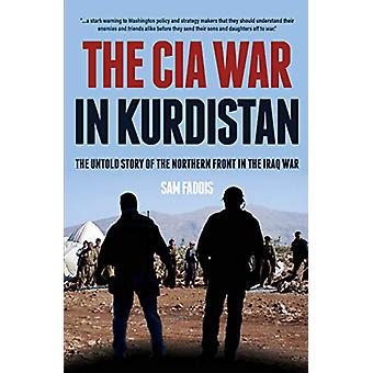 The CIA War in Kurdistan - The Untold Story of the Northern Front in t