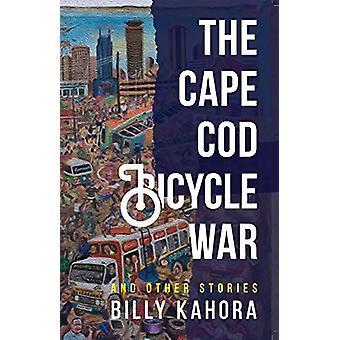 The Cape Cod Bicycle War - y otras historias por Billy Kahora - 9780821