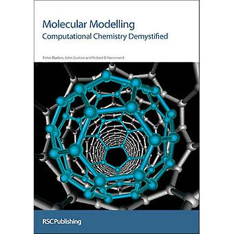Molecular Modelling - Computational Chemistry Demystified by Peter Bla
