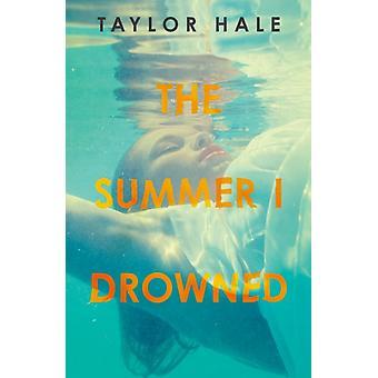 L'été où je me suis noyé par Hale & Taylor