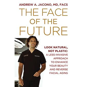 The Face of the Future by Jacono & Andrew A. & MD & FACS
