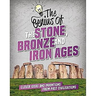 The Genius of: The Stone, Bronze and Iron Ages: Clever Ideas and Inventions� from Past Civilisations (The Genius of)
