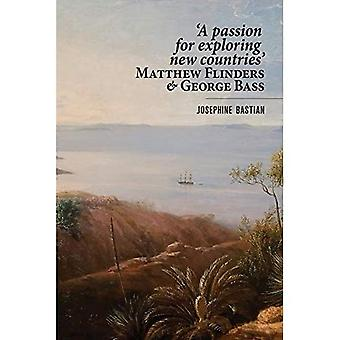 'A Passion for Exploring New Countries' Matthew Flinders & George Bass
