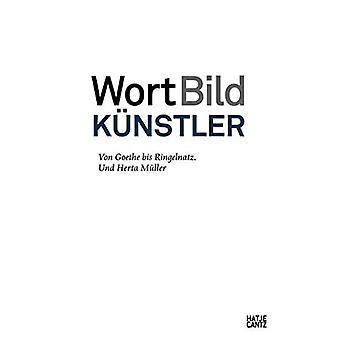 WortBildKunstler (Duitse Uitgave): Von Goethe bis Ringelnatz. Und Herta Muller