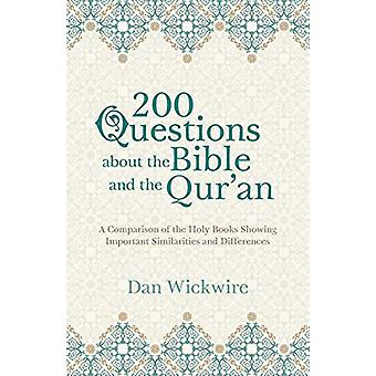 200 Questions about the Bible and the Qur'an - A Comparison of the Hol