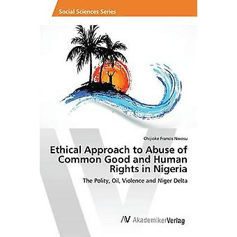 Ethical Approach to Abuse of Common Good and Human Rights in Nigeria