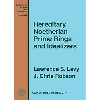 Hereditary Noetherian Prime Rings and Idealizers by Lawrence S. Levy