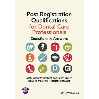 Post Registration Qualifications for Dental Care Professiona by Nikki Rogers