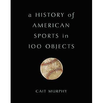 Una storia degli sport americani in 100 oggetti da Cait Murphy - 97804650