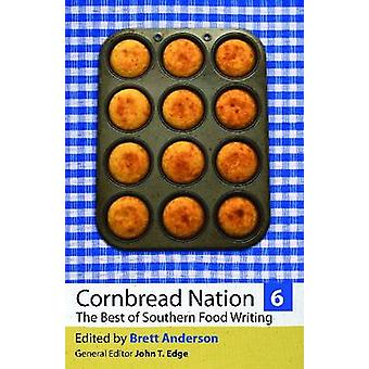 Maisbrot Nation - das beste des südlichen Essen schreiben - Bd. 6 von Brett