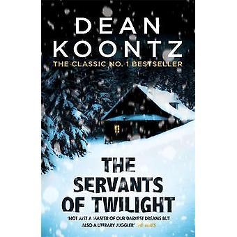 Os servos do Crepúsculo - um thriller sombrio e compulsivo por Dean Koon