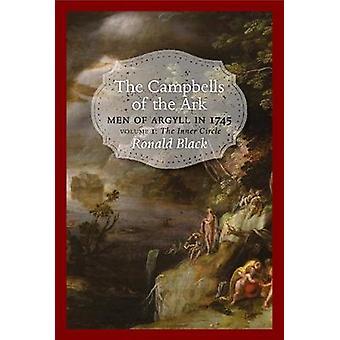 The Campbells of the Ark - Men of Argyll in 1745 - Volume 1 - The Inner