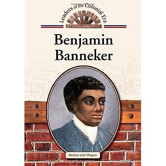 Benjamin Banneker by Heather Lehr Wagner - 9781604137446 Book