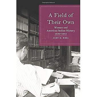 Ett fält av sina egna: kvinnor och American Indian historia, 1830-1941