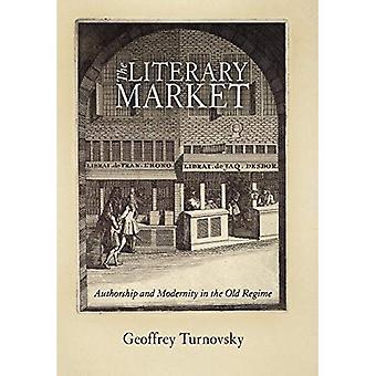 Kirjallisuuden markkinat: Tekijän ja nykyaikaa vanhan hallinnon
