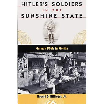 Hitlers soldater i tillståndet Sunshine: tyska krigsfångar i Florida (Florida historia och kultur)