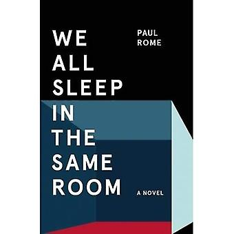 We All Sleep in the Same Room: A Novel