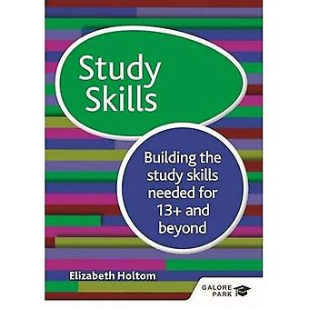 Studien ferdigheter 13: Bygge studie ferdighetene som trengs for 13 og utover (Innbundet)