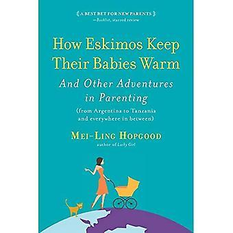 Hoe Eskimo's houden hun baby's Warm: en andere avonturen in ouderschap