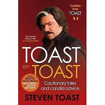 Toast på Toast: varnande och uppriktiga råd