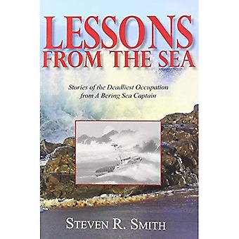 Lessons from the Sea: Stories of the Deadliest Occupation from a Bering Sea Captain