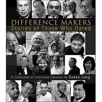 Difference Makers: Stories of Those Who Dared: A Collection of Interview Columns by Susan Long (English Version)