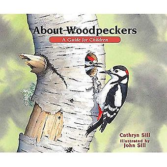 About Woodpeckers: A Guide for Children (About...)