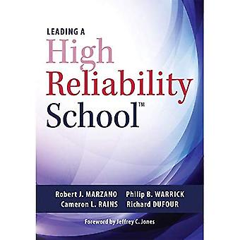 Leading a High Reliability School: (use Data-Driven Instruction and Collaborative Teaching Strategies to Boost Academic Achievement)