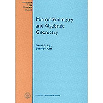 Spegel symmetri och algebraisk geometri av David A Cox & Sheldon Katz