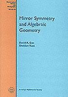 Mirror Symmetry and Algebraic Geometry by David A Cox & Sheldon Katz