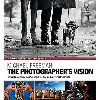 The Photographer's Vision Remastered (The Photographer's Eye)